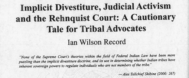 Implicit Divestiture, Judicial Activism and the Rehnquist Court: A Cautionary Tale for Tribal Advocates