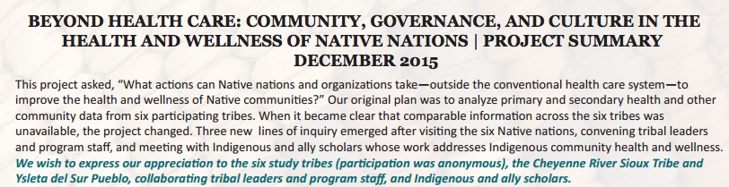 BEYOND HEALTH CARE: COMMUNITY, GOVERNANCE, AND CULTURE IN THE HEALTH AND WELLNESS OF NATIVE NATIONS. PROJECT SUMMARY