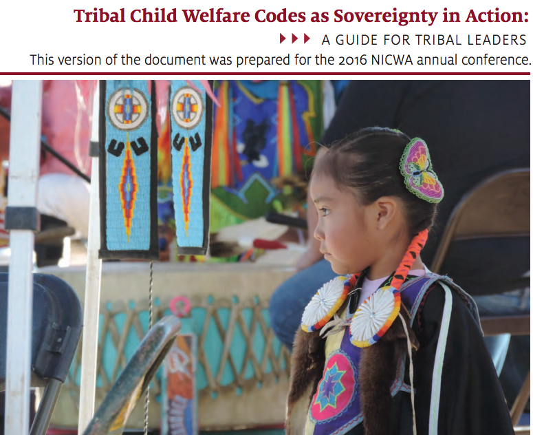Tribal Child Welfare Codes as Sovereignty in Action. 2016 NICWA conference edition
