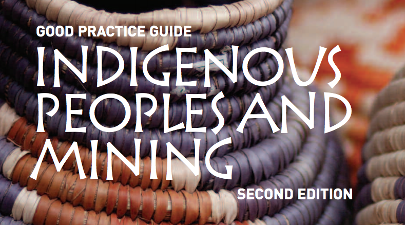 Good Practice Guide: Indigenous Peoples and Mining