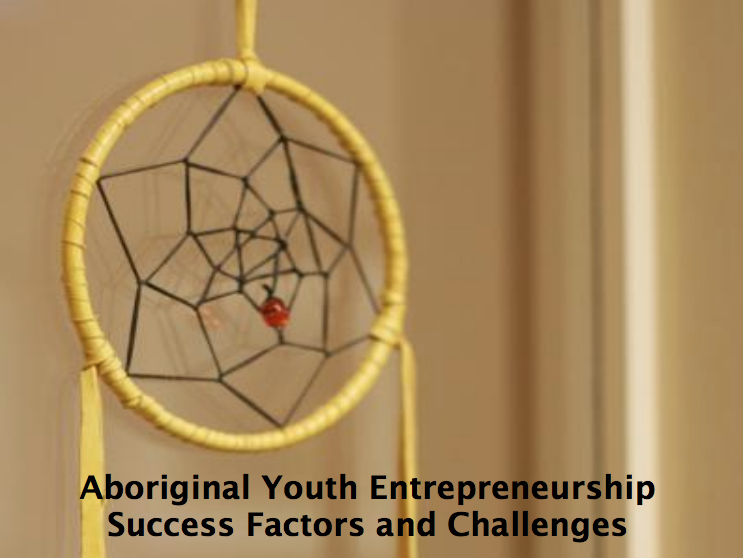 Aboriginal Youth Entrepreneurship: Success Factors and Challenges