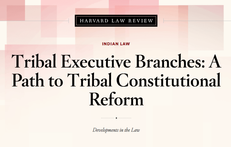 Tribal Executive Branches: A Path to Tribal Constitutional Reform