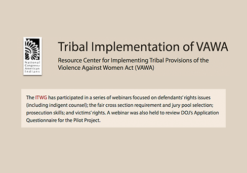 Resource Center for Implementing Tribal Provisions of the Violence Against Women Act (VAWA): Webinars