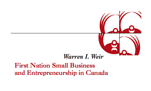 First Nation Small Business and Entrepreneurship in Canada