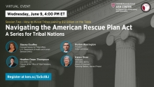 Navigating the American Rescue Plan Act: A Series for Tribal Nations, Session Two