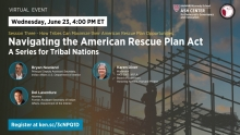 Navigating the American Rescue Plan Act: A Series for Tribal Nations, Session 3