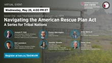 Navigating the American Rescue Plan Act: A Series for Tribal Nations, Session One