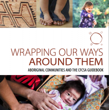 Wrapping Our Ways Around Them: Aboriginal Communities and the CFCSA Guidebook