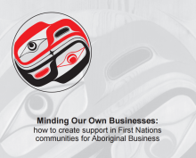 Minding Our Own Businesses: how to create support in First Nations communities for Aboriginal Business