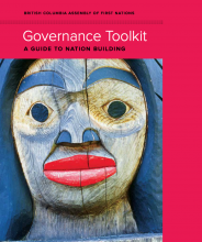 British Columbia Assembly of First Nations Governance Toolkit: A Guide to Nation Building