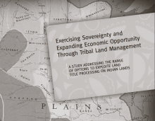 Exercising Sovereignty and Expanding Economic Opportunity Through Tribal Land Management