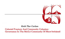 Colonial Fracture And Community Cohesion: Governance In The Stó:Lõ Community Of Shxw'õwhámél