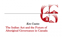 The Indian Act and the Future of the Aboriginal Governance in Canada