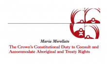 The Crown's Constitutional Duty to Consult and Accomodate Aboriginal and Treaty Rights
