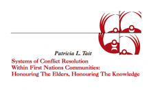 Systems of Conflict Resolution Within First Nations Communities: Honouring The Elders, Honouring The Knowledge