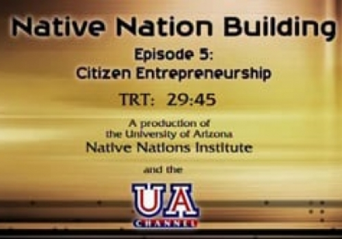 Segment 5: Promoting Tribal Citizen Entrepreneurs